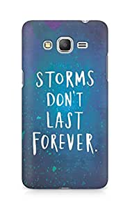 AMEZ storms dont last forever Back Cover For Samsung Galaxy Grand Prime