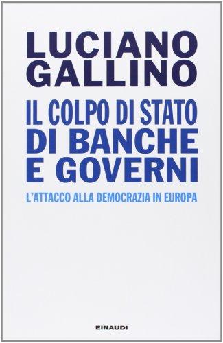 Il colpo di Stato di banche e governi L'attacco alla democrazia in Europa PDF