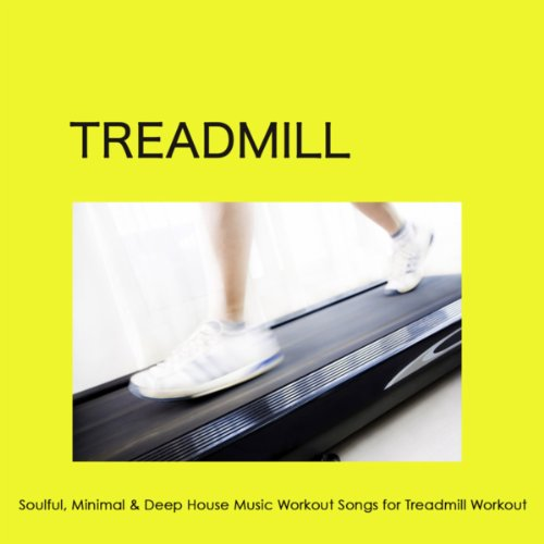 treadmill-soulful-minimal-deep-house-music-workout-songs-for-treadmill-workout-crossfit-total-body-w