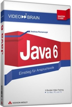 Java 6-Videotraining. DVD-ROM für Win 98/200XP o. Mac OS X 10.1