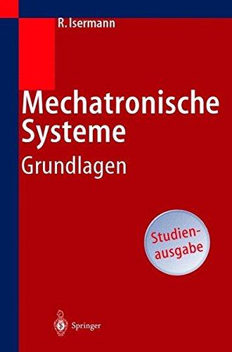 Mechatronische Systeme Grundlagen  [Isermann, Rolf] (Tapa Blanda)