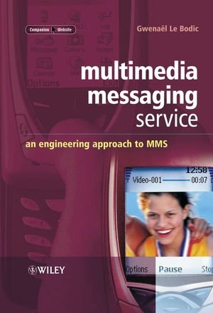 Multimedia Messaging Service: An Engineering Approach to MMS
