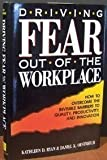 img - for Driving Fear Out of the Workplace: How to Overcome the Invisible Barriers to Quality, Productivity, and Innovation (Jossey Bass Business and Management Series) 1st edition by Ryan, Kathleen D., Oestreich, Daniel K. (1991) Hardcover book / textbook / text book