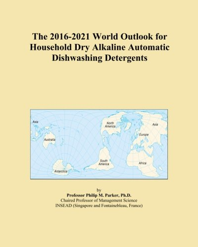 the-2016-2021-world-outlook-for-household-dry-alkaline-automatic-dishwashing-detergents