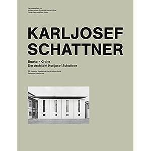 Bauherr Kirche. Der Architekt Karljosef Schattner: Katalog zur Ausstellung Galerie der DG