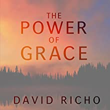 Power of Grace: Recognizing Unexpected Gifts on Our Path (       UNABRIDGED) by David Richo Narrated by Tom Pile