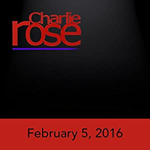 Charlie Rose: Glenn Thrush, Mark Halperin, John Heilemann, Gerald Seib, John Cassidy, Jim Nantz, Jean-Marie Guéhenno, Frederic Wehrey, and Alan Kuperman, February 5, 2016 Radio/TV Program