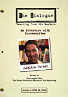The Dialogue - An Interview with Screenwriter Sheldon Turner