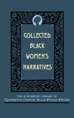 Collected Black Women's Narratives (Schomburg Library of Nineteenth-Century Black Women Writers)