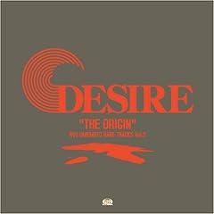 "DESIRE ""THE ORIGIN"""