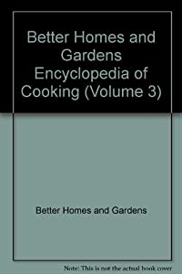 Better Homes And Gardens Encyclopedia Of Cooking Volume 3