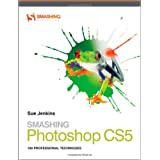 Smashing Photoshop CS5: 100 Professional Techniques (Smashing Magazine Book Series)by Sue Jenkins