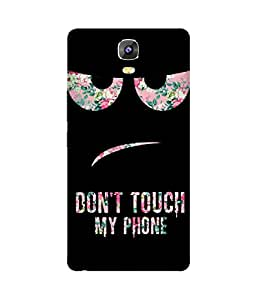 Don't Touch My Phone Printed Back Cover Case For Gionee Marathon M5