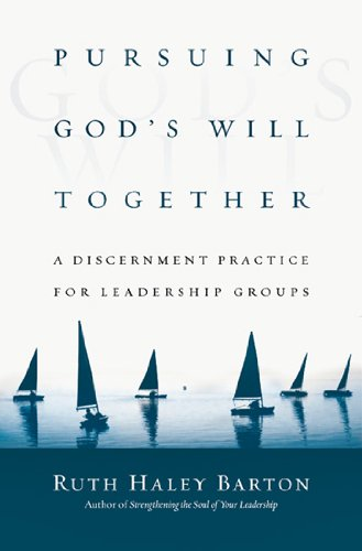 Pursuing God's Will Together: A Discernment Practice for Leadership Groups (Transforming Center Set)