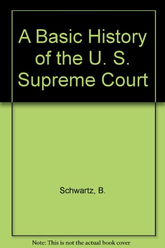 A Basic History of the U. S. Supreme Court