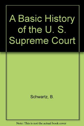 A Basic History of the U. S. Supreme Court