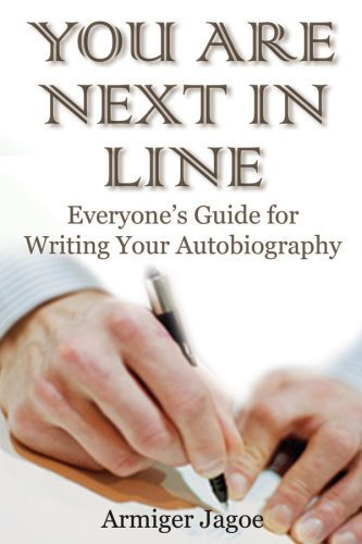 You Are Next In Line: Everyone's Guide for Writing Your Autobiography (Capital Career & Personal Development) by Jagoe, Armiger (2007) Paperback PDF