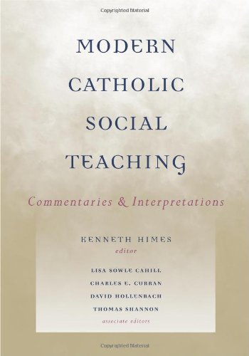 Modern Catholic Social Teaching: Commentaries and...