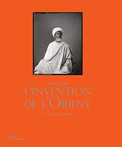 L'invention de l'Orient 1860-1910