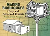 img - for Gladstone Califf: Making Birdhouses : Easy and Advanced Projects (Paperback); 2005 Edition book / textbook / text book