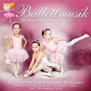 Ballettmusik Für Kleine Ballerinas Vol. 3
