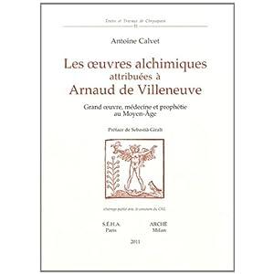 Les Oeuvres alchimiques attribuées a Arnaud de Villeneuve