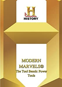 History -- Modern Marvels The Tool Bench: Power Tools