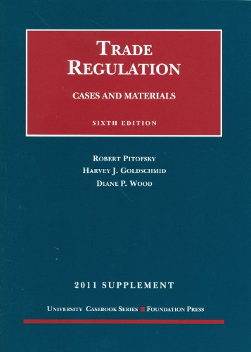 Trade Regulation, Cases And Materials, 6Th, 2011 Supplement