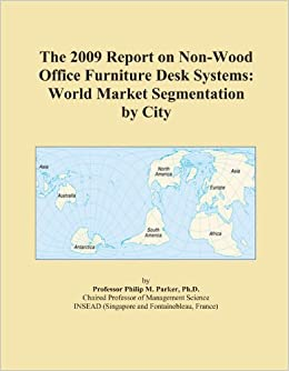 The 2009 Report On Non Wood Office Furniture Desk Systems