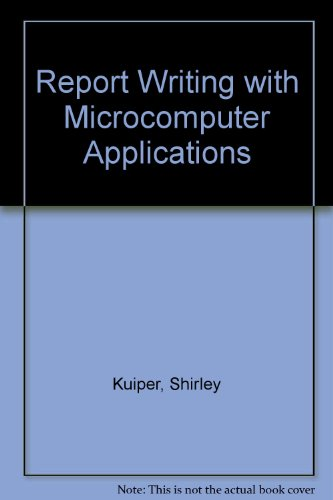 Report Writing With Microcomputer Applications