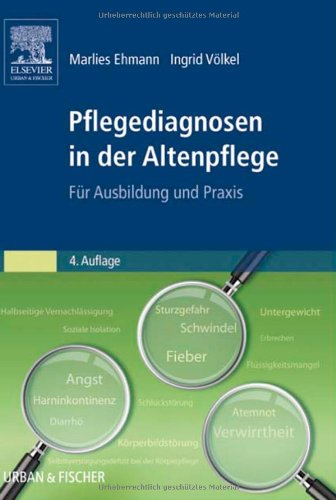 Pflegediagnosen in der Altenpflege: F&#252;r Ausbildung und Praxis, Buch