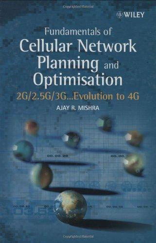 Fundamentals of Cellular Network Planning and Optimisation: 2G/2.5G/3G... Evolution to 4G