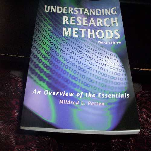 Understanding Research Methods: An Overview of the Essentials Mildred Patten