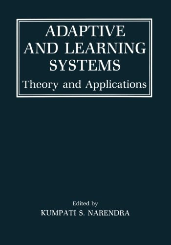 Adaptive And Learning Systems: Theory And Applications