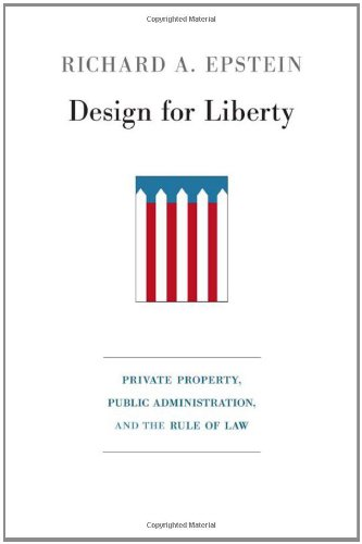 Design for Liberty: Private Property, Public Administration, and the Rule of Law (Property Law Rules compare prices)