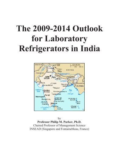 The 2009-2014 Outlook for Laboratory Refrigerators in India