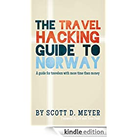 The Travel Hacking Guide to Norway (Travel Hacking Guides Book 1)