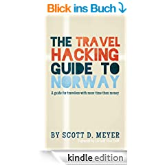 The Travel Hacking Guide to Norway (Travel Hacking Guides Book 1) (English Edition)