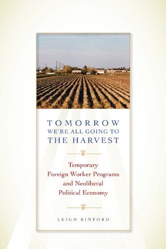 Tomorrow We're All Going to the Harvest: Temporary Foreign Worker Programs and Neoliberal Political Economy (Joe R. and