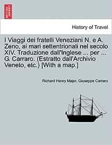 I Viaggi dei fratelli Veneziani N. e A. Zeno, ai mari