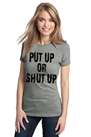 put up or shut up ladies t shirt weight lifting body building