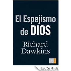Richard Dawkins – El espejismo de Dios