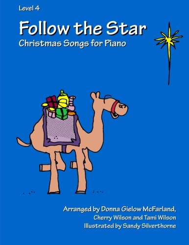Follow the Star: Christmas Songs for Piano: Level 4 (Volume 4)