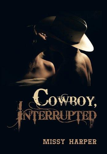 Cowboy, Interrupted