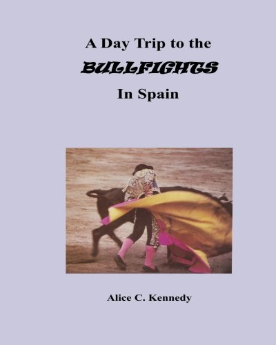 A Day Trip to the BULLFIGHTS in Spain PDF