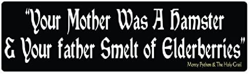 """""""YOUR MOTHER WAS A HAMSTER"""" Funny Monty Python and the Holy Grail BUMPER STICKER 3"""" x 10"""""""
