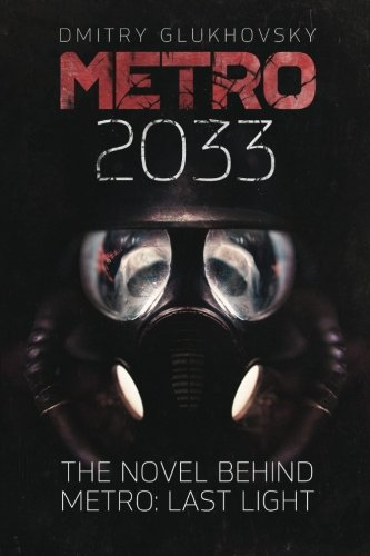 Metro 2033: First U.S. English edition (METRO by Dmitry Glukhovsky)