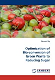 Optimization of Bio-conversion of Green Waste to Reducing Sugar