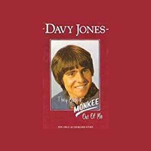 They Made a Monkee Out of Me: The Only Authorized Story | [Davy Jones]