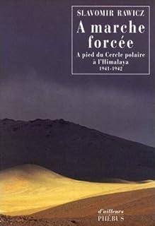 À marche forcée : à pied, du cercle polaire à l'Himalaya : 1941-1942